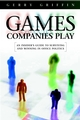 Games Companies Play: An Insider's Guide to Surviving Politics (1841120111) cover image