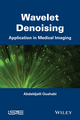 Wavelet Denoising: Application in Medical Imaging (1848215711) cover image