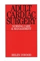 Adult Cardiac Surgery: Nursing Care and Management (1861562411) cover image