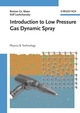 Introduction to Low Pressure Gas Dynamic Spray: Physics and Technology (3527621911) cover image