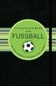 Little Black Book vom Fussball: Das kleine Handbuch für den ganz Grossen Fussball (3527679111) cover image