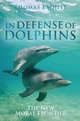 In Defense of Dolphins: The New Moral Frontier (EHEP002111) cover image
