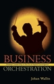Business Orchestration: Strategic Leadership in the Era of Digital Convergence (0470030712) cover image