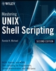 Mastering Unix Shell Scripting: Bash, Bourne, and Korn Shell Scripting for Programmers, System Administrators, and UNIX Gurus, 2nd Edition (0470183012) cover image