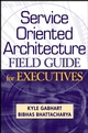 Service Oriented Architecture Field Guide for Executives (0470260912) cover image