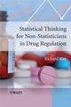 Statistical Thinking for Non-Statisticians in Drug Regulation (0470319712) cover image