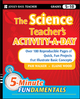 The Science Teacher's Activity-A-Day, Grades 5-10: Over 180 Reproducible Pages of Quick, Fun Projects that Illustrate Basic Concepts (0470408812) cover image