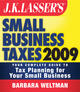JK Lasser's Small Business Taxes 2009: Your Complete Guide to Tax Planning for Your Small Business  (0470452412) cover image