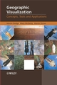 Geographic Visualization: Concepts, Tools and Applications (0470515112) cover image