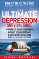The Ultimate Depression Survival Guide: Protect Your Savings, Boost Your Income, and Grow Wealthy Even in the Worst of Times (0470598212) cover image
