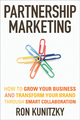 Partnership Marketing: How to Grow Your Business and Transform Your Brand Through Smart Collaboration (0470678712) cover image