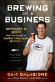 Brewing Up a Business: Adventures in Beer from the Founder of Dogfish Head Craft Brewery, 2nd Edition, Revised and Updated (0470942312) cover image