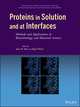 Proteins in Solution and at Interfaces: Methods and Applications in Biotechnology and Materials Science (0470952512) cover image
