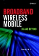 Broadband Wireless Mobile: 3G and Beyond (0471486612) cover image