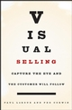 Visual Selling: Capture the Eye and the Customer Will Follow (0471793612) cover image