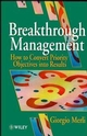 Breakthrough Management: How to Convert Priority Objectives into Results (0471953512) cover image