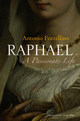 Raphael: A Passionate Life (0745644112) cover image
