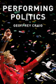 Performing Politics: Media Interviews, Debates and Press Conferences (0745689612) cover image