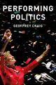 Performing Politics: Media Interviews, Debates and Press Conferences (0745689612) cover image