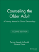 Counseling the Older Adult: A Training Manual in Clinical Gerontology, 2nd Edition (0787939412) cover image