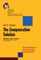 The Compensation Solution: How to Develop an Employee-Driven Rewards System (0787954012) cover image