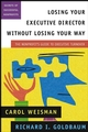 Losing Your Executive Director Without Losing Your Way: The Nonprofit's Guide to Executive Turnover (0787963712) cover image