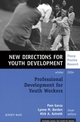 Professional Development for Youth Workers: New Directions for Youth Development, Number 104 (0787978612) cover image