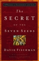 The Secret of the Seven Seeds: A Parable of Leadership and Life (0787984612) cover image