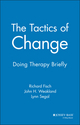 The Tactics of Change: Doing Therapy Briefly (0875895212) cover image