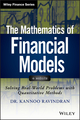 The Mathematics of Financial Models: Solving Real-World Problems with Quantitative Methods (1118004612) cover image