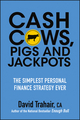 Cash Cows, Pigs and Jackpots: The Simplest Personal Finance Strategy Ever (1118083512) cover image