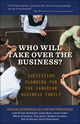 Who Will Take Over the Business?: Succession Planning for the Canadian Business Family (1118089812) cover image