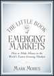 The Little Book of Emerging Markets: How To Make Money in the World's Fastest Growing Markets (1118153812) cover image