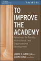 To Improve the Academy: Resources for Faculty, Instructional, and Organizational Development, Volume 31 (1118257812) cover image