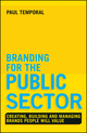 Branding for the Public Sector: Creating, Building and Managing Brands People Will Value  (1118756312) cover image