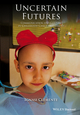 Uncertain Futures: Communication and Culture in Childhood Cancer Treatment (1118909712) cover image
