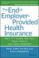 The End of Employer-Provided Health Insurance: Why It's Good for You and Your Company (1119012112) cover image