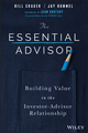 The Essential Advisor: Building Value in the Investor-Advisor Relationship (1119260612) cover image