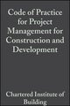 Code of Practice for Project Management for Construction and Development, 3rd Edition (1405147512) cover image