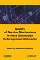 Quality of Service Mechanisms in Next Generation Heterogeneous Networks (1848210612) cover image