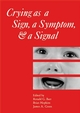 Crying as a Sign, a Symptom, and a Signal: Clinical, Emotional and Developmental Aspects of Infant and Toddler Crying (1898683212) cover image