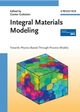Integral Materials Modeling: Towards Physics-Based Through-Process Models (3527317112) cover image