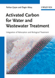 Activated Carbon for Water and Wastewater Treatment: Integration of Adsorption and Biological Treatment (3527324712) cover image