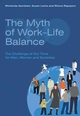 The Myth of Work-Life Balance: The Challenge of Our Time for Men, Women and Societies (0470094613) cover image