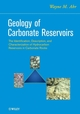 Geology of Carbonate Reservoirs: The Identification, Description and Characterization of Hydrocarbon Reservoirs in Carbonate Rocks (0470164913) cover image