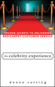 The Celebrity Experience: Insider Secrets to Delivering Red Carpet Customer Service (0470174013) cover image