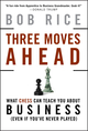 Three Moves Ahead: What Chess Can Teach You About Business (0470178213) cover image