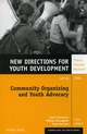 Community Organizing and Youth Advocacy: New Directions for Youth Development, Number 117 (0470343613) cover image