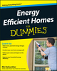 Energy Efficient Homes For Dummies (0470477113) cover image