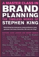 A Master Class in Brand Planning: The Timeless Works of Stephen King (0470517913) cover image
